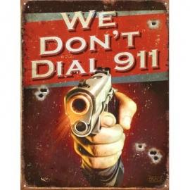 Placa Metálica Decorativa - We Dont Dial 911